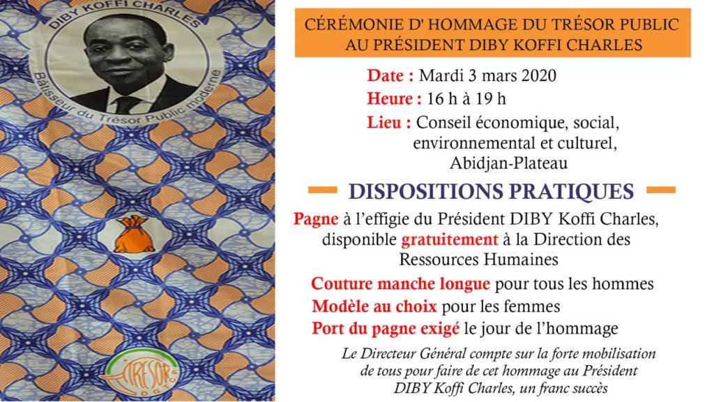 CÉRÉMONIE D'HOMMAGE DU TRÉSOR PUBLIC AU PRÉSIDENT DIBY KOFFI CHARLES : Dispositions pratiques